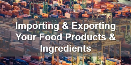 Importing And Exporting Your Food Products And Ingredients tickets