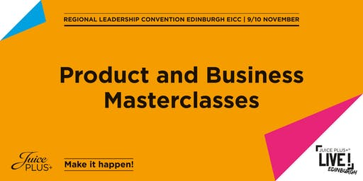 Juice Plus+  Product and Business Masterclasses Edinburgh RLC 2019