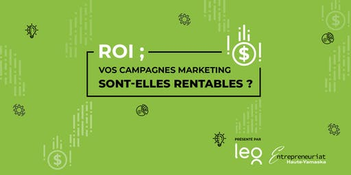 "Ton marketing est-il rentable? Un atelier pratique style ""workshop""  pour t"