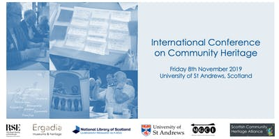 International Conference on Community Heritage, St Andrews, Scotland