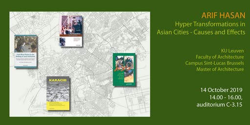 Lecture by ARIF HASAN / Hyper Transformations in Asian Cities - Causes and Effects