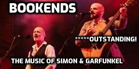 SIMON & GARFUNKEL BY BOOKENDS -  UNRESERVED SEATING tickets