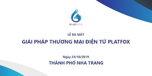 Lễ ra mắt Giải Pháp Thương Mại Điện Tử Platfox - Nha Trang