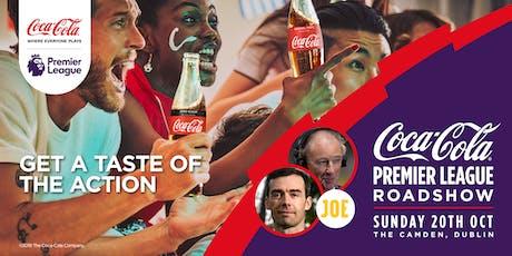 Coca-Cola Premier League Roadshow - Dublin(The Camden) tickets