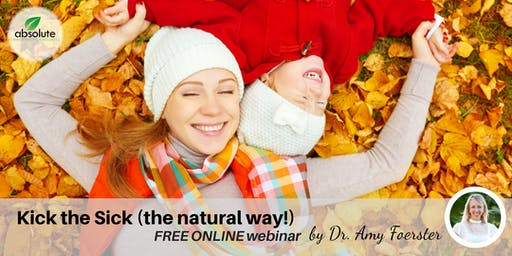 Kick the Sick! A FREE Webinar for Keeping Your Family Healthy