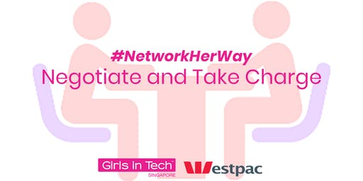 #NetworkHerWay: Negotiate and Take Charge