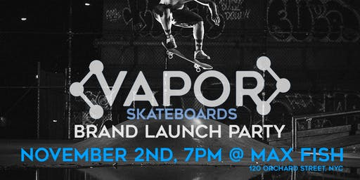 Vapor Skateboards Brand Launch Party