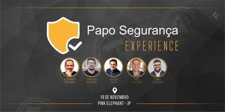 Papo Segurança Experience ingressos