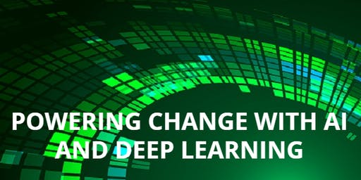 Powering Change with Artificial Intelligence  & Deep Learning