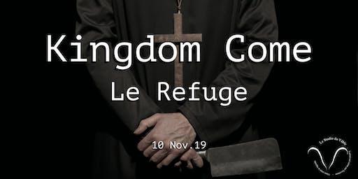 Kingdom Come - Le Refuge
