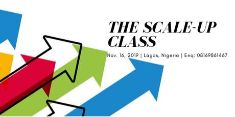 THE SCALE-UP CLASS (Learn How To Grow Your Small Business) tickets