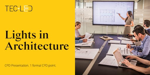 Formal CPD presentation for 'Lights in Architecture'