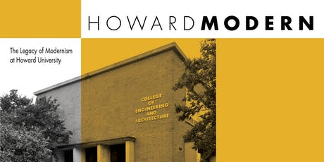 Howard Modern: The Legacy of the African American University's Architects and Architecture tickets
