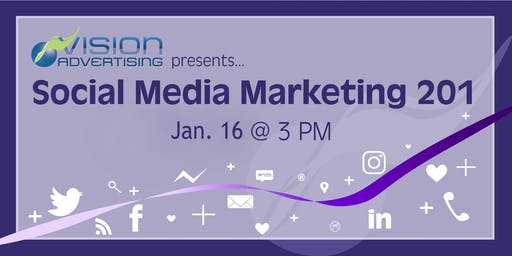 Vision Workshops: Social Media Marketing 201