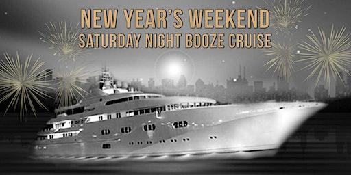 New Year's Weekend Saturday Night Booze Cruise