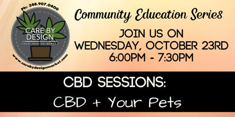 Care By Design Community Education Series - CBD and Your Pets tickets