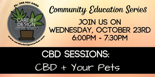 Care By Design Community Education Series - CBD and Your Pets