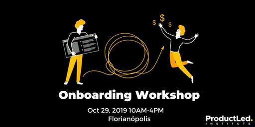 Product-Led Institute: Onboarding Workshop Florianópolis