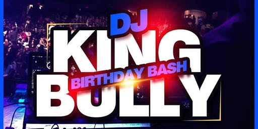 DJ KING BULLY'S BIRTHDAY BASH