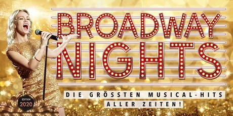 BROADWAY NIGHTS - Die größten Musical-Hits aller Zeiten | Saarlouis Tickets
