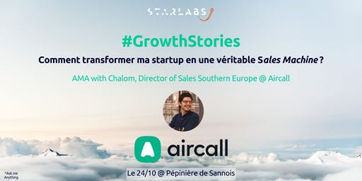 #GrowthStories: Comment faire de ma startup une véritable Sales Machine ?