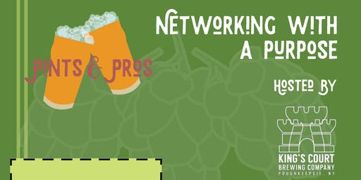 Pints & Pros: Networking with a Purpose! at King's Court Brewery