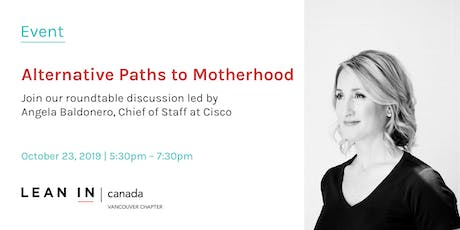Lean In Canada - Vancouver: Roundtable - Alternative Paths to Motherhood tickets