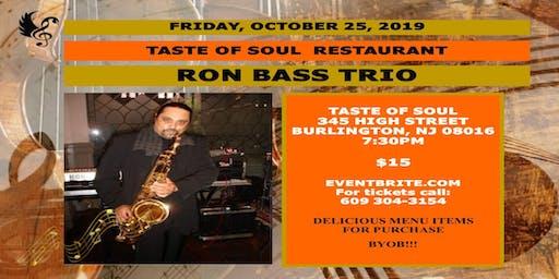 Ron Bass Trio@Taste of Soul