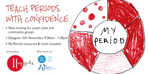Hey Girls: Teach Periods with Confidence -- Glasgow