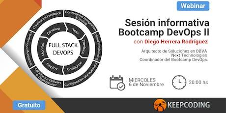Sesión Informativa: Full Stack DevOps Bootcamp - Edición II entradas