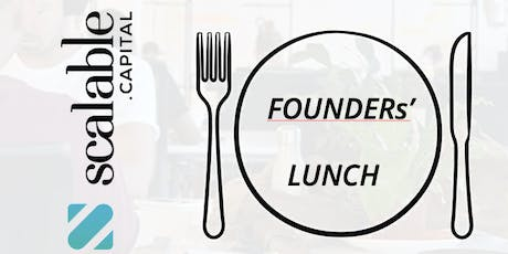 FOUNDERs' LUNCH  w/ scalable.capital tickets
