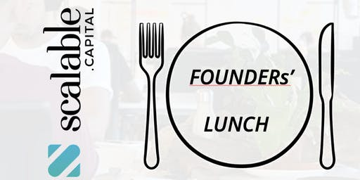 FOUNDERs' LUNCH  w/ scalable.capital