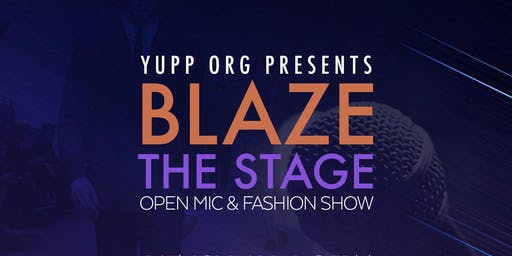 YUPP ORG presents: Blaze the stage! Open Mic and Fashion Show