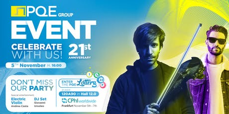 PQE Group Exclusive 21th Birthday Party & Show @CPhI Worldwide 2019 tickets