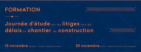 Journée d'étude sur les litiges lors de délais en chantier de construction
