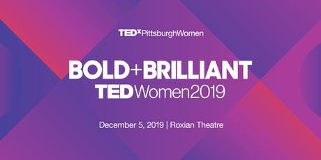 TEDxPittsburghWomen 2019: Bold and Brilliant tickets