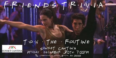 """Friends Trivia """"TOW The Routine"""" at Sunset Cantina tickets"""