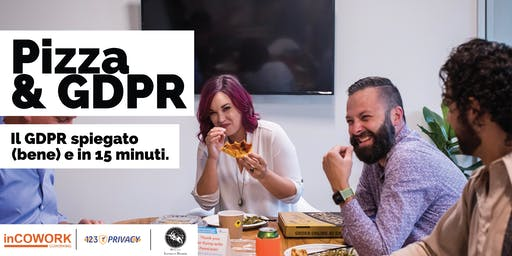 Pizza and GDPR: Il GDPR spiegato (bene)