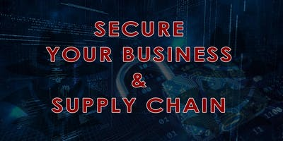 Secure Your Business & Supply Chain
