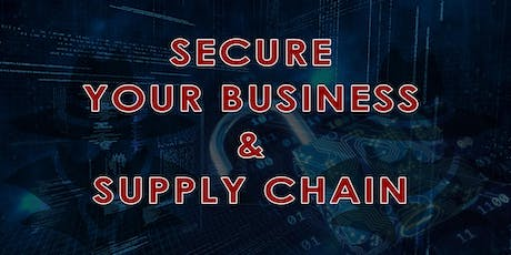 Secure Your Business & Supply Chain tickets