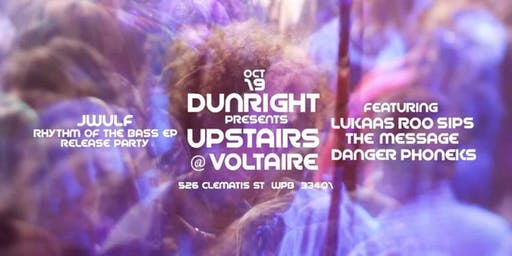 UPSTAIRS @ VOLTAIRE WPB powered By DUNRIGHT