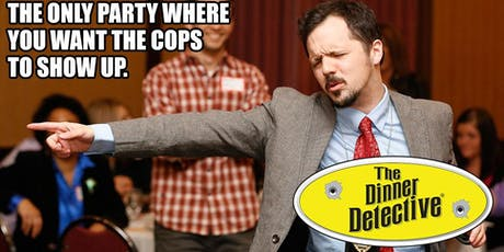 The Dinner Detective Interactive Murder Mystery Show - San Jose, CA tickets