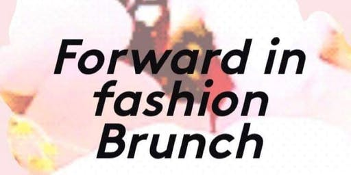 FORWARD IN FASHION BRUNCH