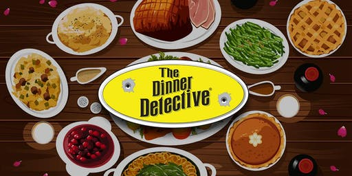 The Dinner Detective Interactive Murder Mystery Show - San Francisco, CA