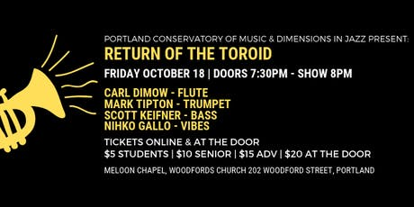 Return Of The Toroid    Dimensions in Jazz Concert tickets