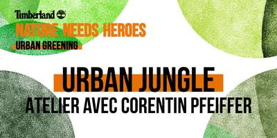 Atelier Urban Jungle avec Corentin Pfeiffer