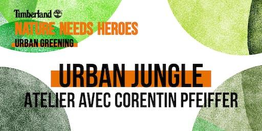 Atelier Urban Jungle avec Corentin Pfeiffer