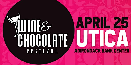 Utica Wine and Chocolate Festival