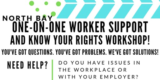 North Bay Worker Support and Know Your Rights Workshop