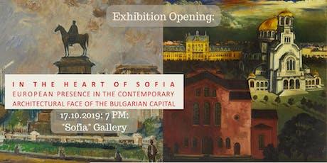 Откриване на изложба: В сърцето на София tickets